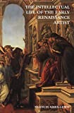 The Intellectual Life of the Early Renaissance Artist