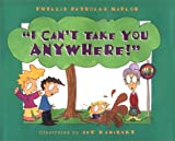 img - for I Can't Take You Anywhere book / textbook / text book