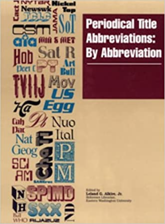 Periodical Title Abbreviations: By Abbreviations (Periodical Title Abbreviations: Vol. 1: By Abbreviations)