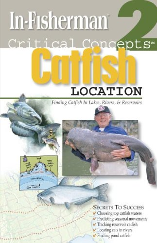 In-Fisherman Critical Concepts 2: Catfish Location Book (Critical Concepts (In-Fisherman))
