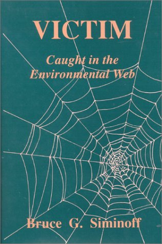 Victim: Caught in the Environmental Web, BRUCE G. SIMINOFF