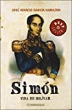 Simon: Vida De Bolivar/ Life of Bolivar