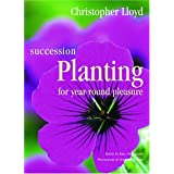 Succession Planting for Year-Round Pleasure ~ Christopher Lloyd
