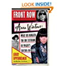Front Row: Anna Wintour: What Lies Beneath the Chic Exterior of Vogue's Editor in Chief