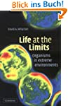 Life at the Limits: Organisms in Extr...