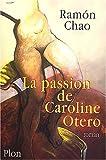 echange, troc Ramòn Chao - La Passion de Caroline Otero