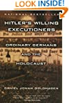Hitler's Willing Executioners: Ordina...