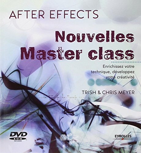 After Effects : Nouvelles Master class (1DVD)