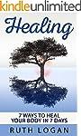 Healing: 7 Ways To Heal Your Body In...