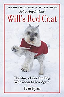 Book Cover: Will's red coat : a story of friendship, faith, and one old dog's choice to live again