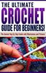 CROCHET: The Ultimate Crocheting Guid...