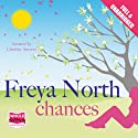 Chances (       UNABRIDGED) by Freya North Narrated by Charlotte Strevens