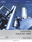 Customizing AutoCAD: 2004 (Autodesk's Programmer Series) (1401851355) by Tickoo, Sham