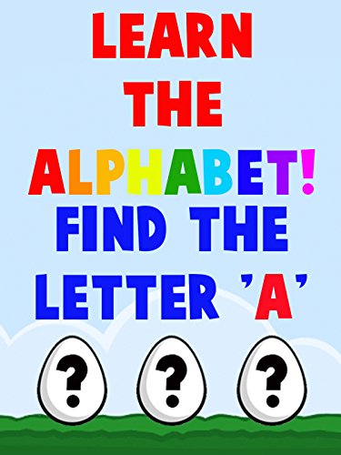 Learn the Alphabet! Find the Letter A on Amazon Prime Instant Video UK