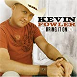 What I Wouldn't Give For Yo... - Kevin Fowler