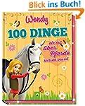 Wendy - 100 Dinge, die du �ber Pferde...