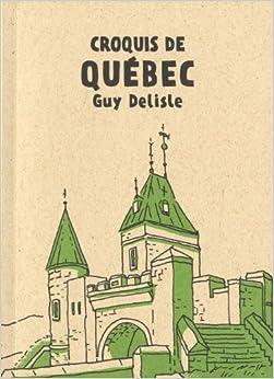 Croquis de Québec: 9782924049136: Amazon.com: Books