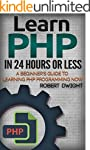 PHP: Learn PHP in 24 Hours or Less -...