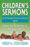 img - for Children's Sermons for the Revised Common Lectionary Year B: Using the 5 Senses to Tell God's Story book / textbook / text book