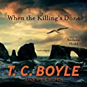 When the Killing's Done: A Novel Audiobook by T. C. Boyle Narrated by Anthony Heald