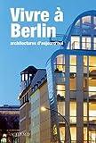 echange, troc Federico Ferrari - Vivre à Berlin : Architectures d'aujourd'hui