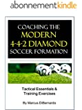 Coaching The Modern 4-4-2 Diamond Soccer Formation: Tactics & Training Exercises (English Edition)