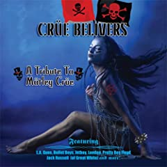 Cr�e Believers - A Tribute to M�tley Cr�e