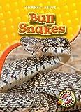 Bull Snakes (Blastoff! Readers: Snakes Alive) (Blastoff! Readers: Snakes Alive: Level 3 (Library))