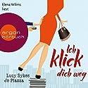 Ich klick dich weg Hörbuch von Lucy Sykes, Jo Piazza Gesprochen von: Elena Wilms