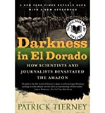 img - for Darkness in El Dorado: How Scientists & Journalists Devastated the Amazon (Paperback) - Common book / textbook / text book
