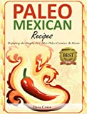 img - for Paleo Mexican Recipes - Preparing the Simple Tex-Mex Paleo Cuisines At Home book / textbook / text book