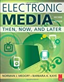 Electronic media : then, now, and later
