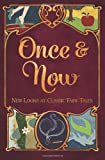 Once & Now: New Looks at Classic Fairy Tales