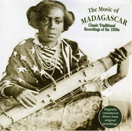 The Music Of Madagascar: Classic Traditional Recordings Of The 1930s