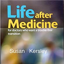 Life After Medicine (       UNABRIDGED) by Susan Kersley Narrated by Susan Kersley