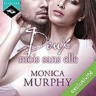 Deux mois sans elle | Livre audio Auteur(s) : Monica Murphy Narrateur(s) : Vera Pastrélie