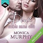 Deux mois sans elle | Monica Murphy