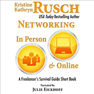 Networking in Person and Online: A Freelancer's Survival Guide Short Book | [Kristine Kathryn Rusch]