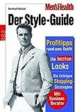 Image de Men's Health: Der Style-Guide: Profitipps rund ums Outfit - Die besten Looks - Die ri
