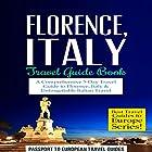 Florence, Italy Travel Guide Book: A Comprehensive 5-Day Travel Guide to Florence + Tuscany, Italy & Unforgettable Italian Travel Hörbuch von  Passport to European Travel Guide Gesprochen von: Melanie Fraser
