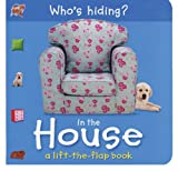 img - for Who's Hiding? In the House: A Lift-the-Flap Book book / textbook / text book