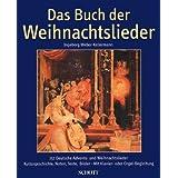 """Das Buch der Weihnachtslieder: 151 deutsche Advents- und Weihnachtslieder - Kulturgeschichte, Noten, Texte, Bilder. Gesang und Klavier (Orgel); Gitarre ad lib.. Liederbuch.von """"Ingeborg Weber-Kellermann"""""""