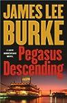 Pegasus Descending: A Dave Robicheaux...
