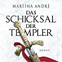 Das Schicksal der Templer Audiobook by Martina André Narrated by Jürgen Holdorf