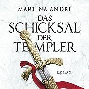 Das Schicksal der Templer | Martina André