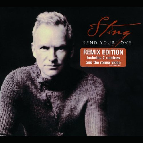 Sting - Send Your Love (Remix Sampler) - Zortam Music