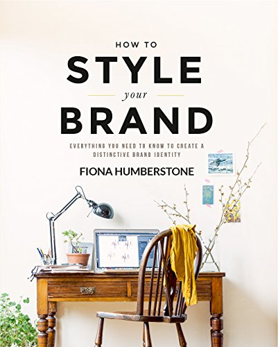 How to Style Your Brand: Everything You Need to Know to Create a Distinctive Brand Identity [Fiona Humberstone] (Tapa Blanda)