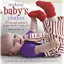 Making Baby's Clothes: 25 Fun and Practical Projects for 0 - 3 Year Olds