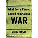 What Every Person Should Know About War ~ Chris Hedges