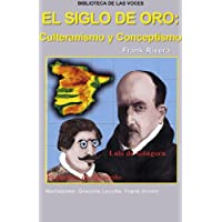 El Siglo de Oro: Culteranismo y Conceptismo